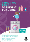 Things you can do to prevent poisoning. Keep medicines and poisons out of reach of children
